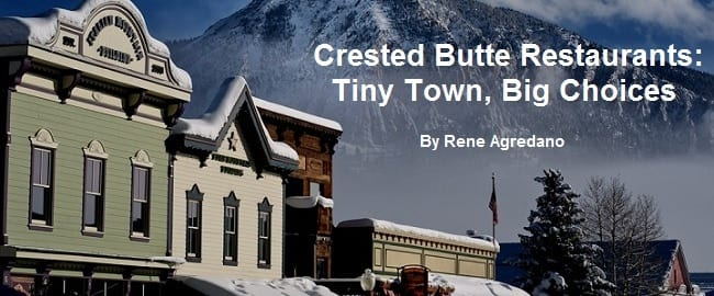 Crested Butte Restaurants: Tiny Town, Big Choices 1