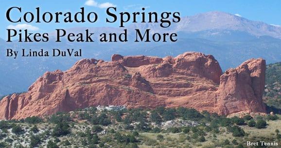 Colorado Springs: Pikes Peak and More
